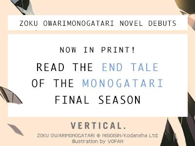 ZOKU OWARIMONOGATARI novel debuts!!! Plus box set news!